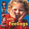 Lots of Feelings, Shelly Rotner, PB